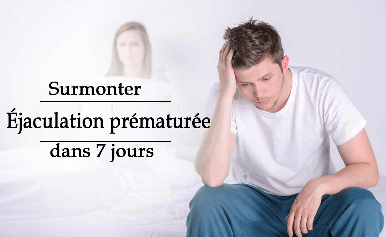 surmonter l'éjaculation prématurée en 7 jours