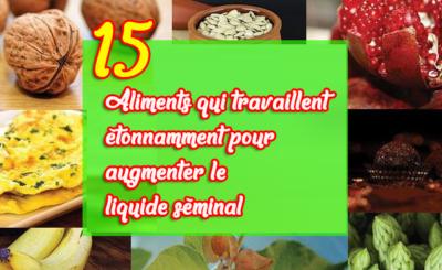 15 Aliments qui travaillent étonnamment pour augmenter le liquide séminal
