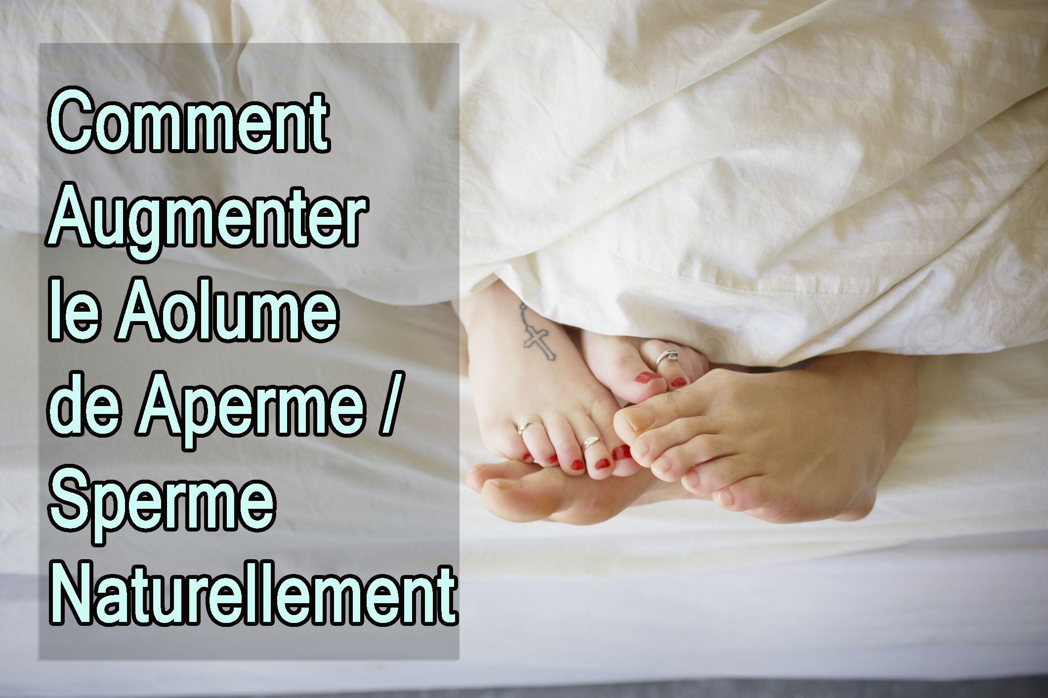 Comment Augmenter le Volume de Sperme / Sperme Naturellement