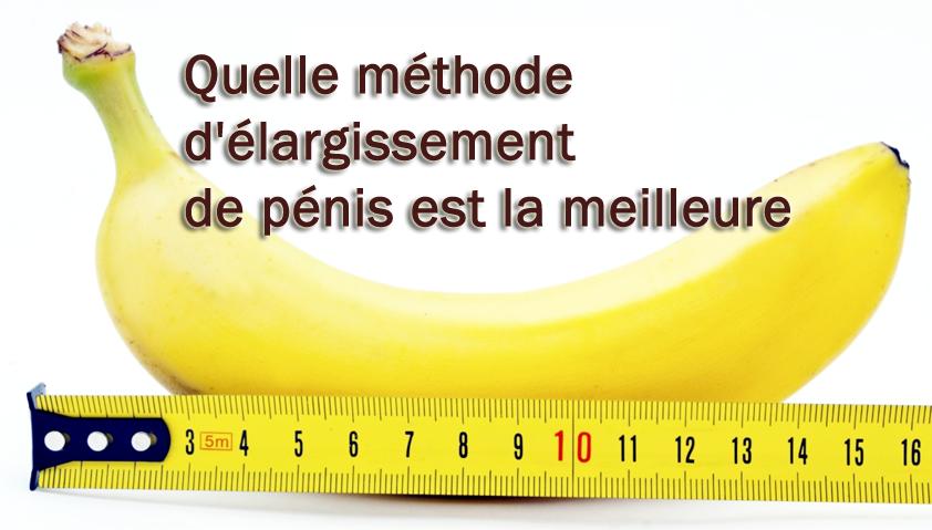 Quelle méthode d'élargissement de pénis est la meilleure