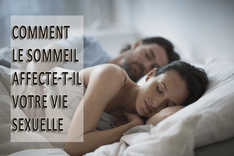 Comment le sommeil affecte-t-il votre vie sexuelle? La vérité révèle