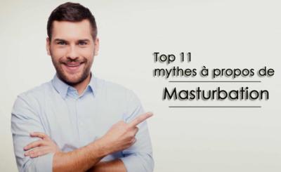 Top 11 mythes à propos Masturbation Effet Sex vie