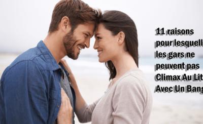 11 raisons pour lesquelles les gars ne peuvent pas Climax Au Lit Avec Un Bang