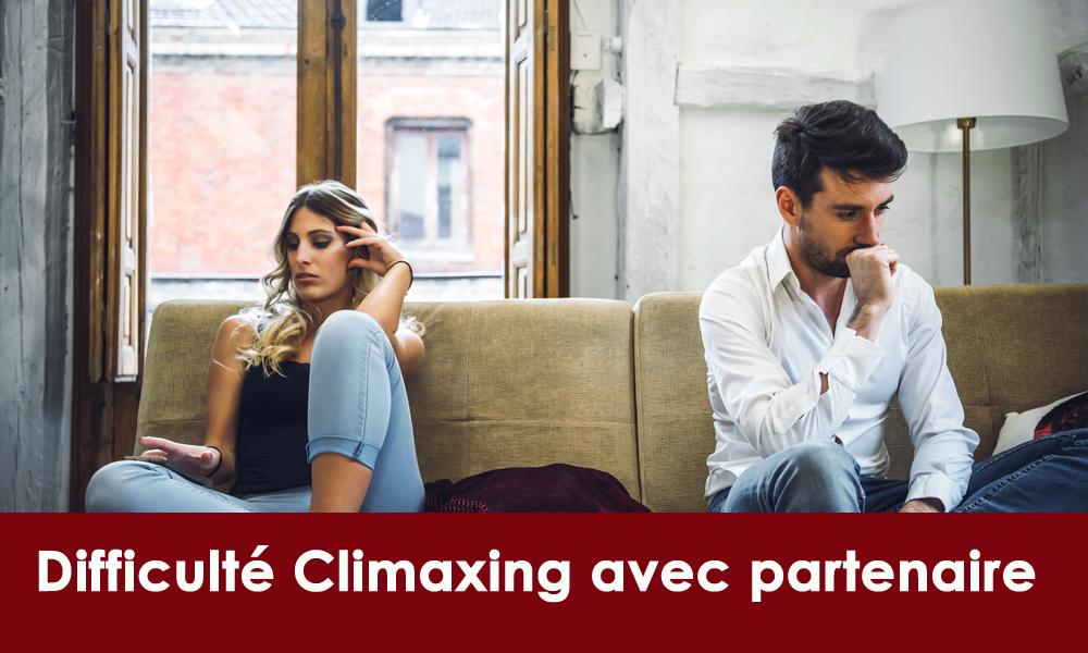 Difficulté Climaxing avec partenaire