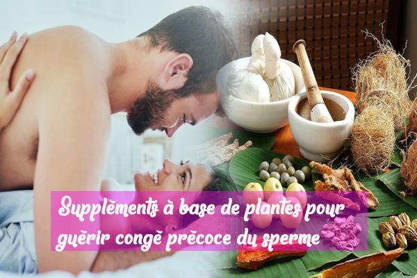 Suppléments à base de plantes pour guérir congé précoce du sperme