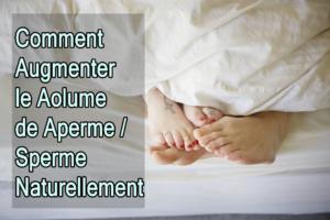 Comment Augmenter le Volume de Sperme / Sperme Naturellement