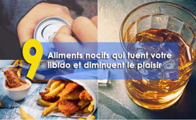 9 aliments nocifs qui tuent votre libido et diminuent le plaisir