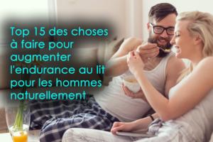 Top 15 des choses à faire pour augmenter l'endurance au lit pour les hommes naturellement