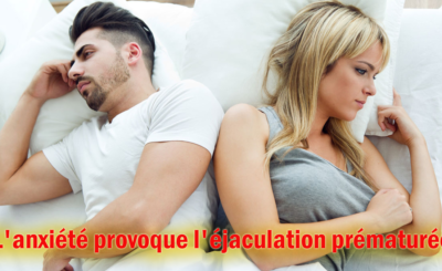 L'anxiété provoque l'éjaculation prématurée - Comment traiter