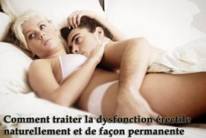 [Guide complet] - Comment traiter la dysfonction érectile naturellement et de façon permanente