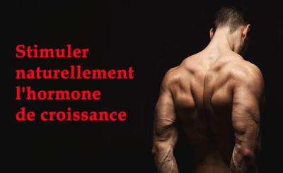 produire plus de HGH (hormone de croissance humaine) Niveau naturellement chez les hommes