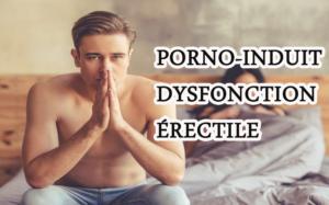 Le porno peut-il être directement lié au dysfonctionnement érectile? Dévoilez la vérité cachée