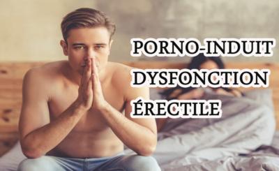 Porno-induit dysfonction érectile