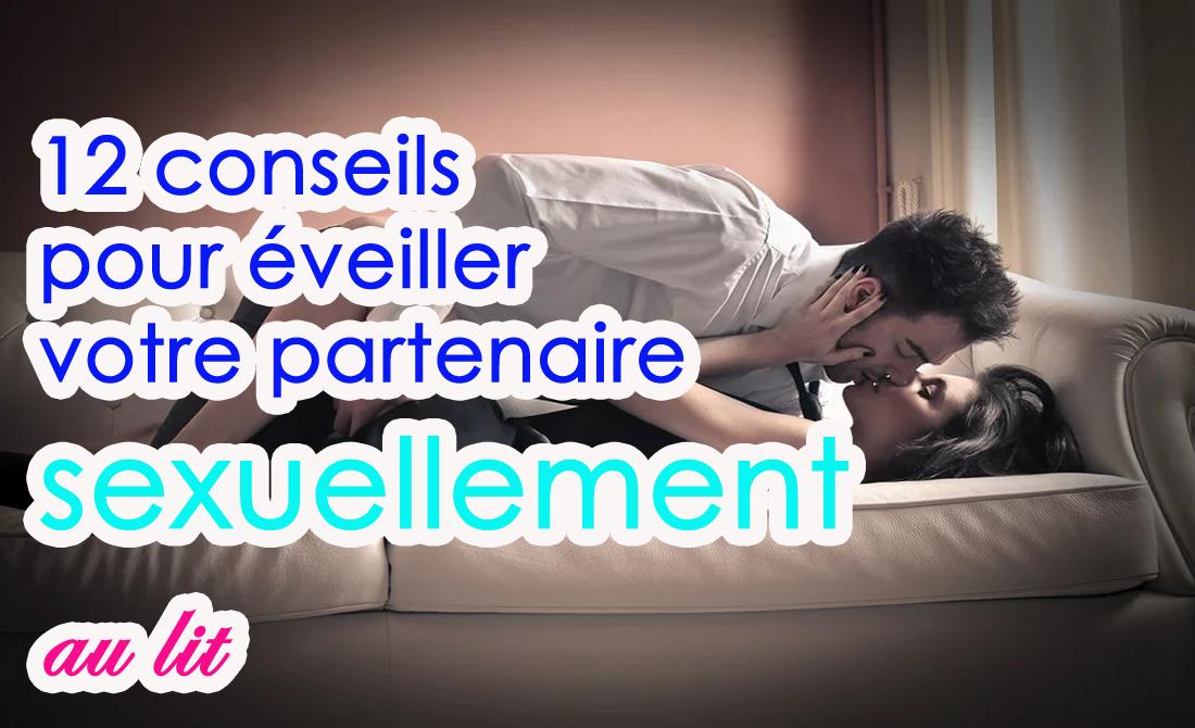 12 conseils pour éveiller votre partenaire sexuellement au lit