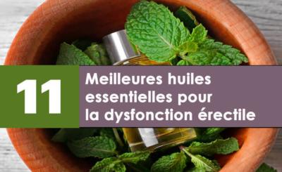 meilleures huiles essentielles pour la dysfonction érectile