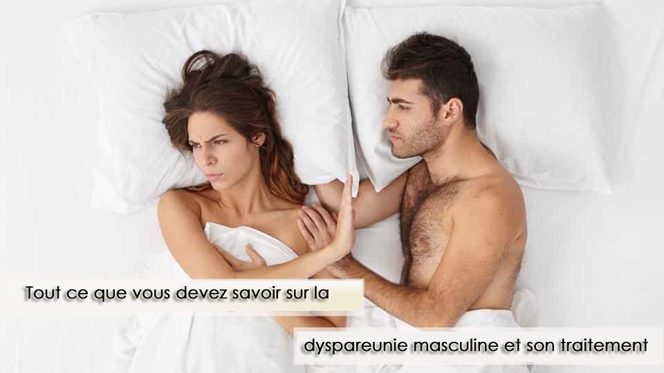 dyspareunie masculine et son traitement