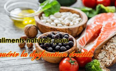 aliments naturels pour guérir la dysfonction érectile