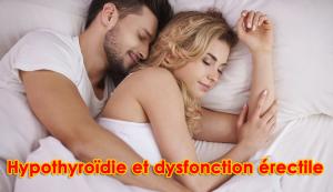 Hypothyroïdie et dysfonction érectile - Un guide complet