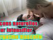 façons naturelles Pour intensifier l'orgasme masculin