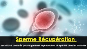 Sperme Récupération - Technique avancée pour augmenter la production de sperme chez les hommes