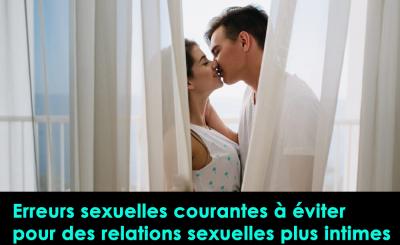 erreurs sexuelles courantes à éviter pour des relations sexuelles plus intimes